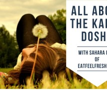 Video All About The Kapha Dosha in Ayurveda: What To Eat and Avoid
