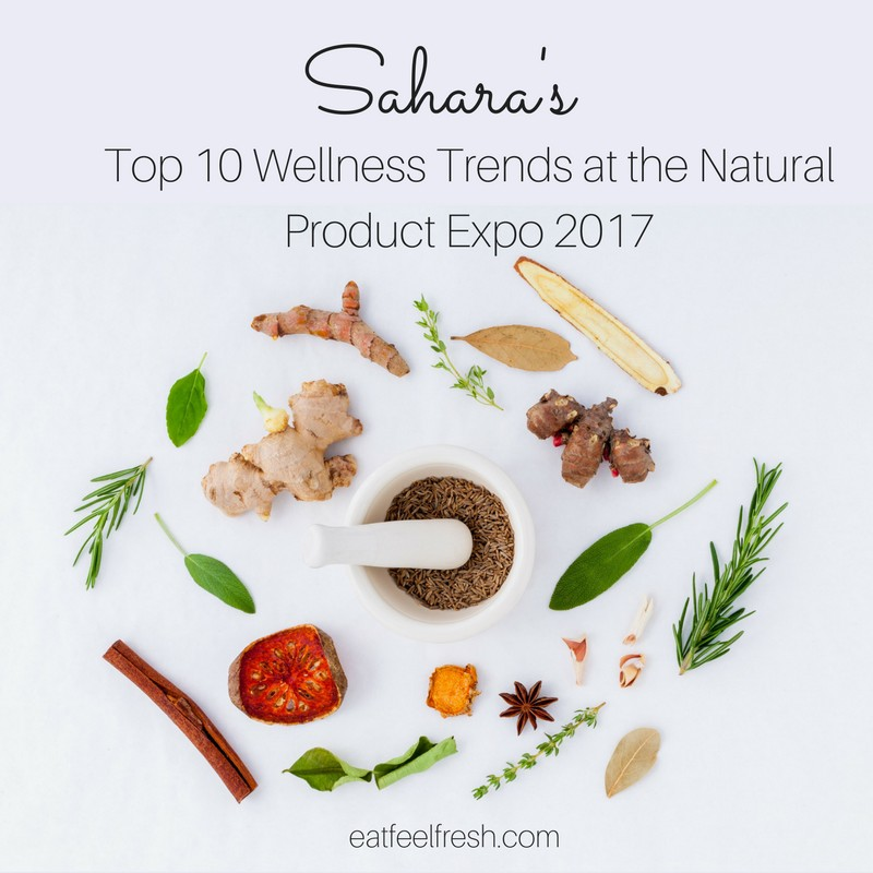 Sahara Rose Natural Product Expo West 2017 Wellness Trends