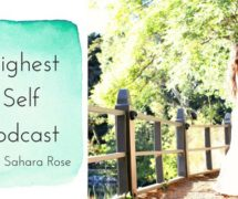 I haven't been my highest self.. And now I am. Announcing the Highest Self Podcast