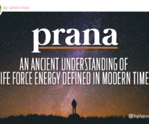 Prana – an Ancient Understanding of Life Force Energy Defined in Modern Times